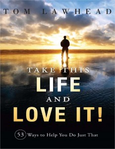 Take This Life and Love It! Free e-book.