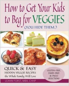 How to Get Your Kids to Beg for Veggies Free e-book