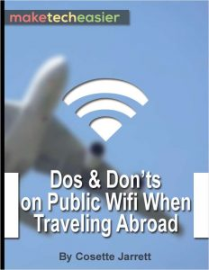 FREE eBook - The Dos and Don'ts on Public WiFi When Traveling Abroad